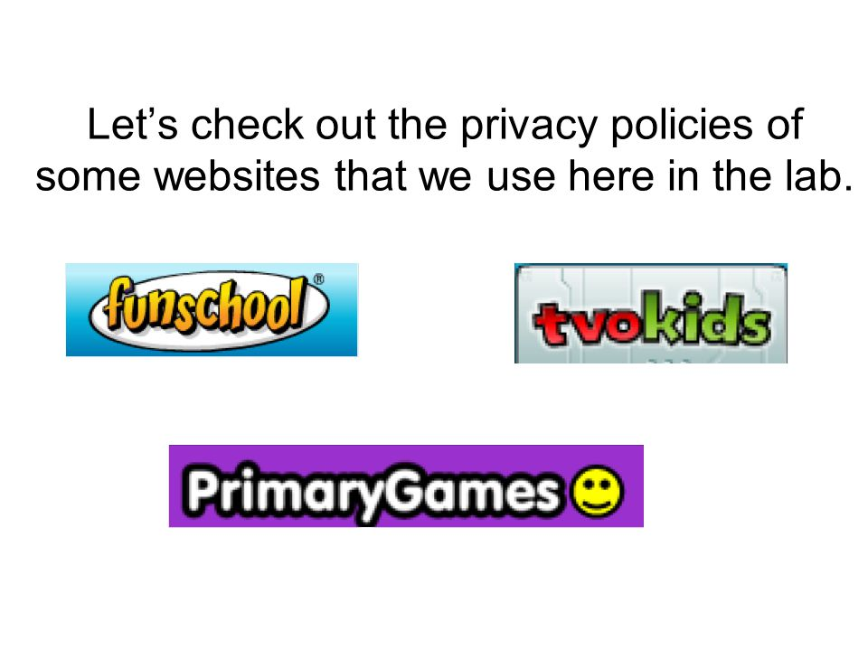 Let's check out the privacy policies of some websites that we use here in the lab.