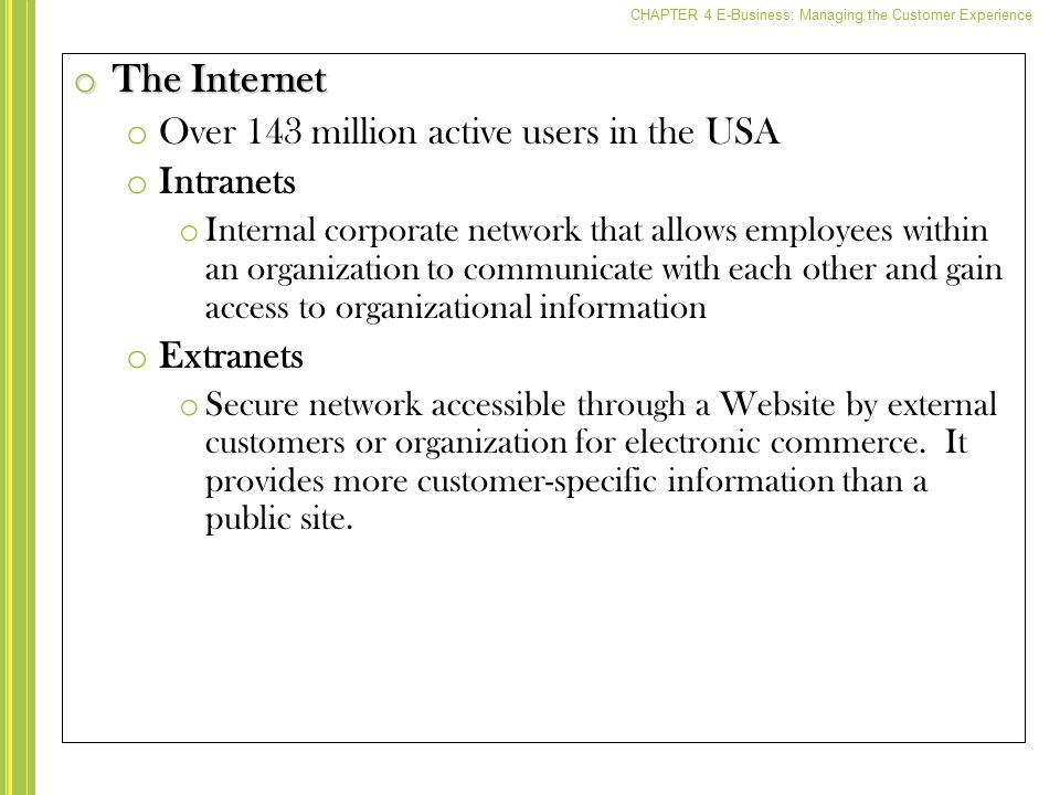 The Internet Over 143 million active users in the USA Intranets