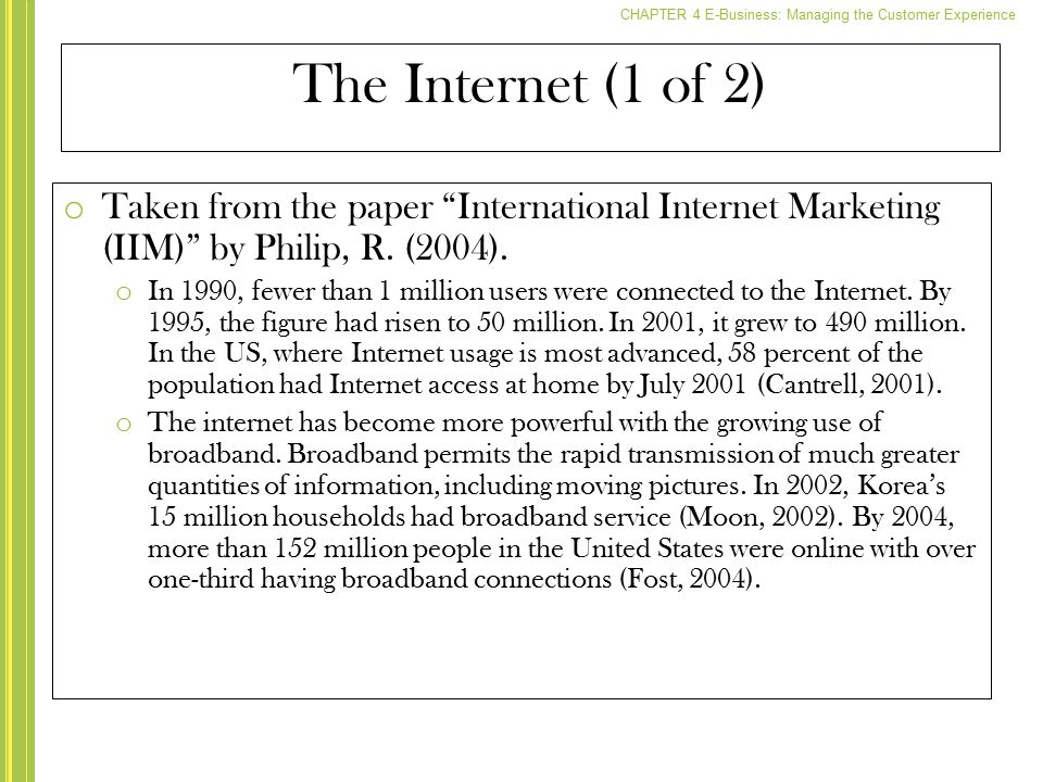 The Internet (1 of 2) Taken from the paper International Internet Marketing (IIM) by Philip, R. (2004).