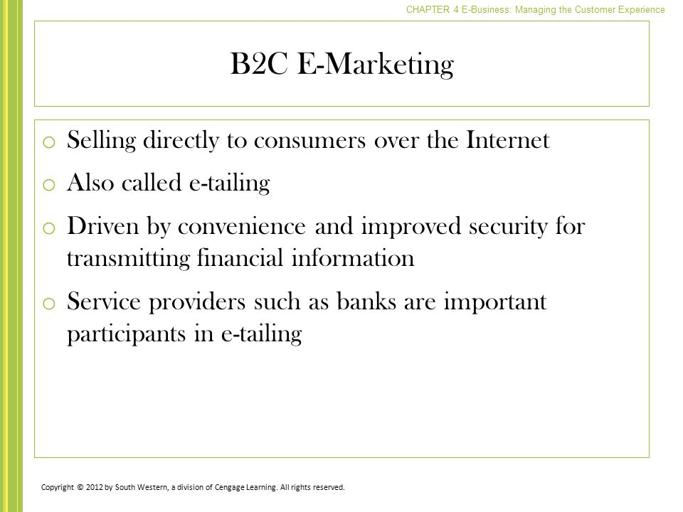 B2C E-Marketing Selling directly to consumers over the Internet