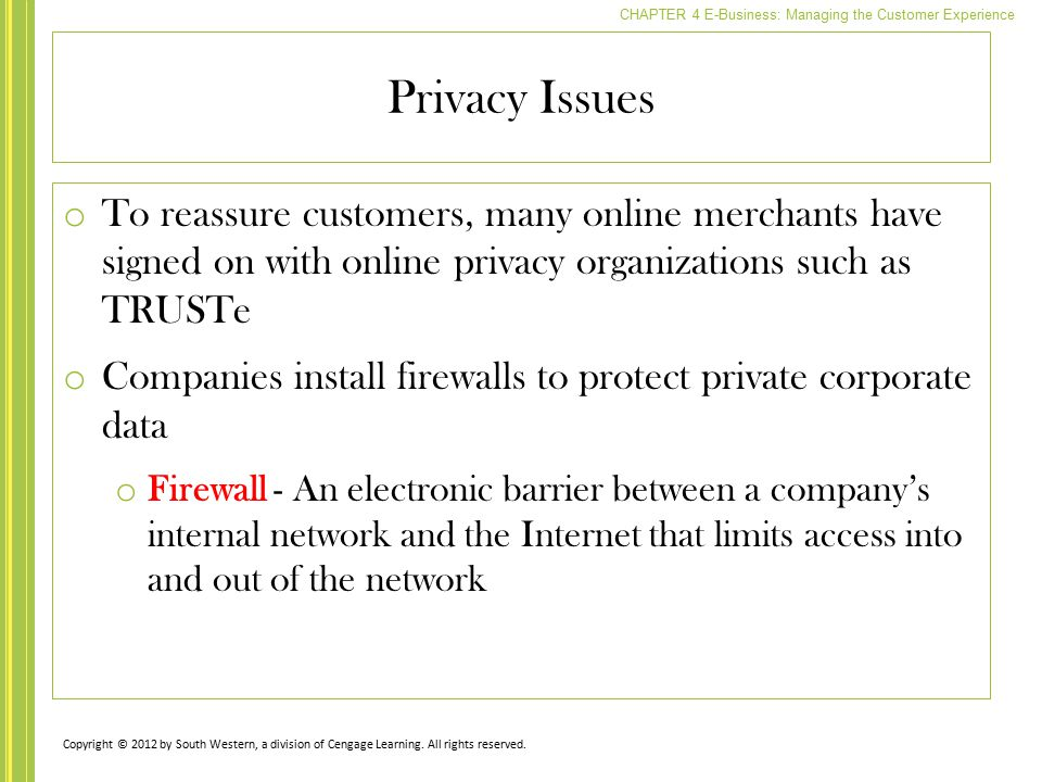 Privacy Issues To reassure customers, many online merchants have signed on with online privacy organizations such as TRUSTe.