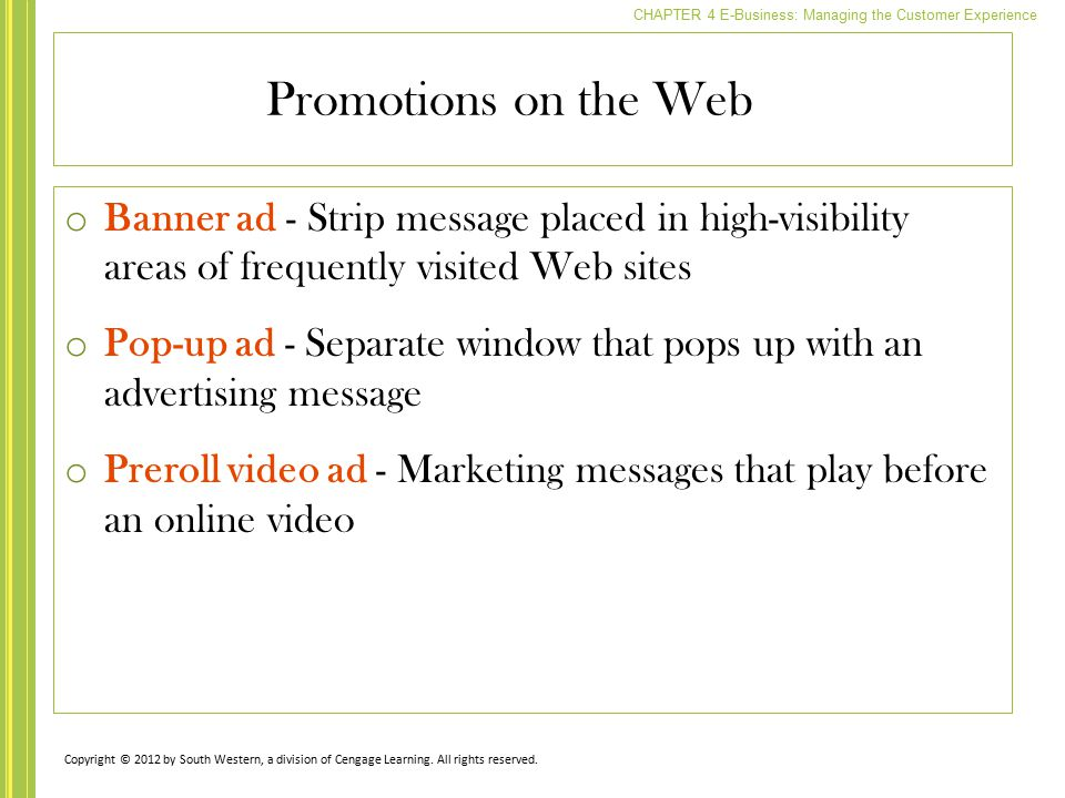 Promotions on the Web Banner ad - Strip message placed in high-visibility areas of frequently visited Web sites.