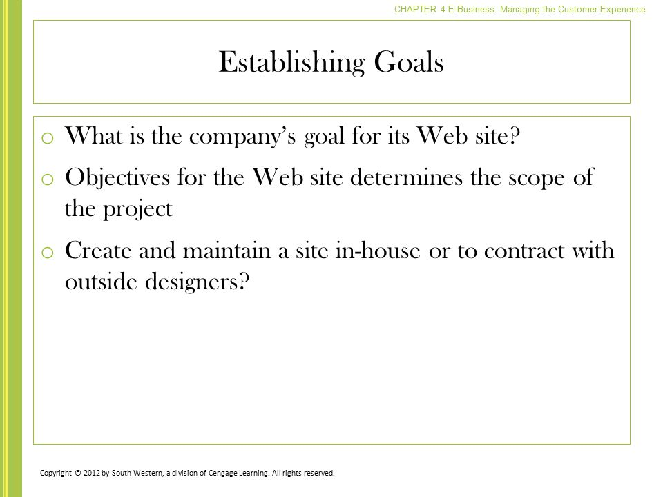 Establishing Goals What is the company's goal for its Web site