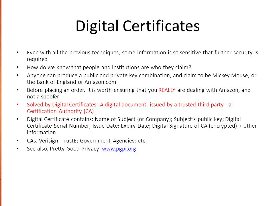 digital certificates can they be trusted Digital certificates work the same way they are issued from an authority and  they can be used to  authorities like verisign are trusted by default.