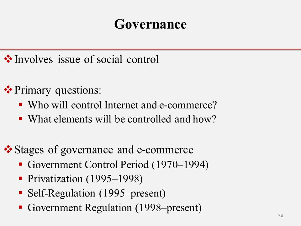 Governance Involves issue of social control Primary questions: