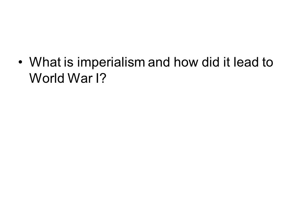 What is imperialism and how did it lead to World War I