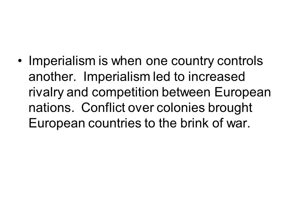 Imperialism is when one country controls another