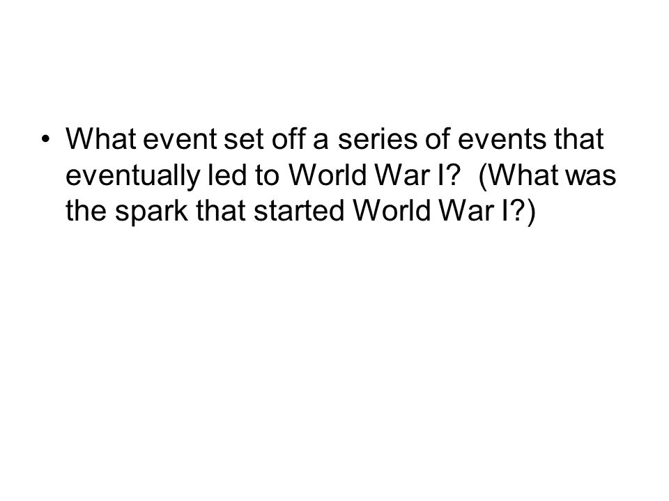 What event set off a series of events that eventually led to World War I.