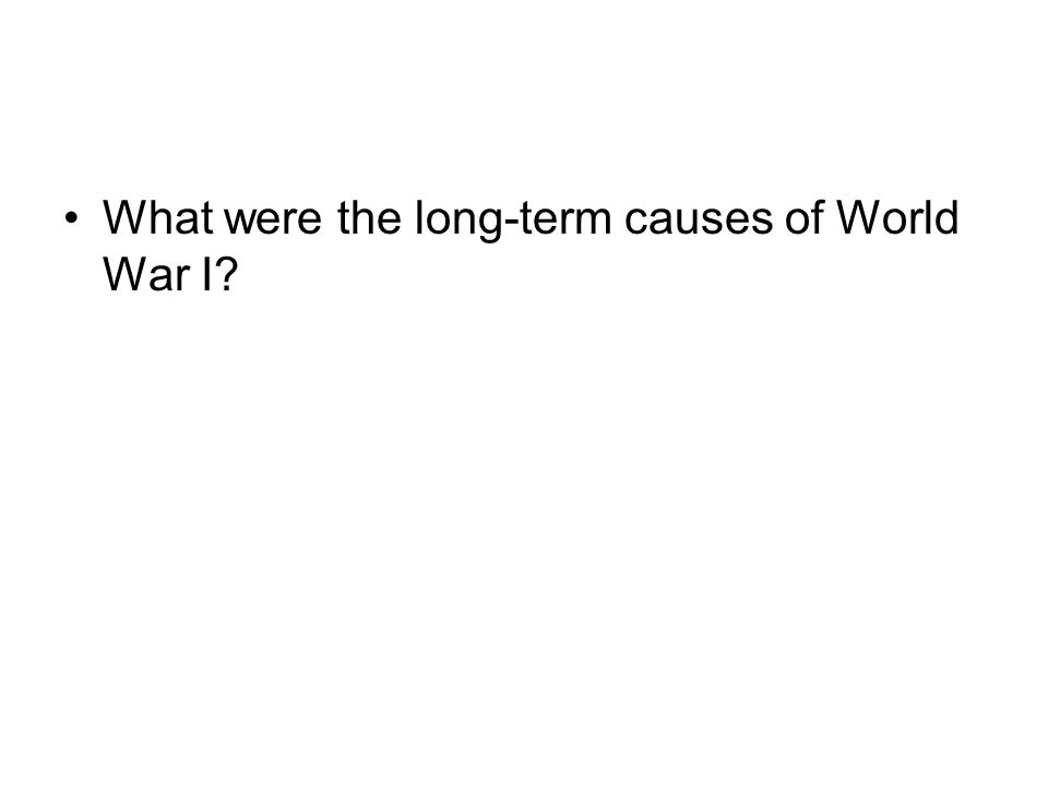 What were the long-term causes of World War I