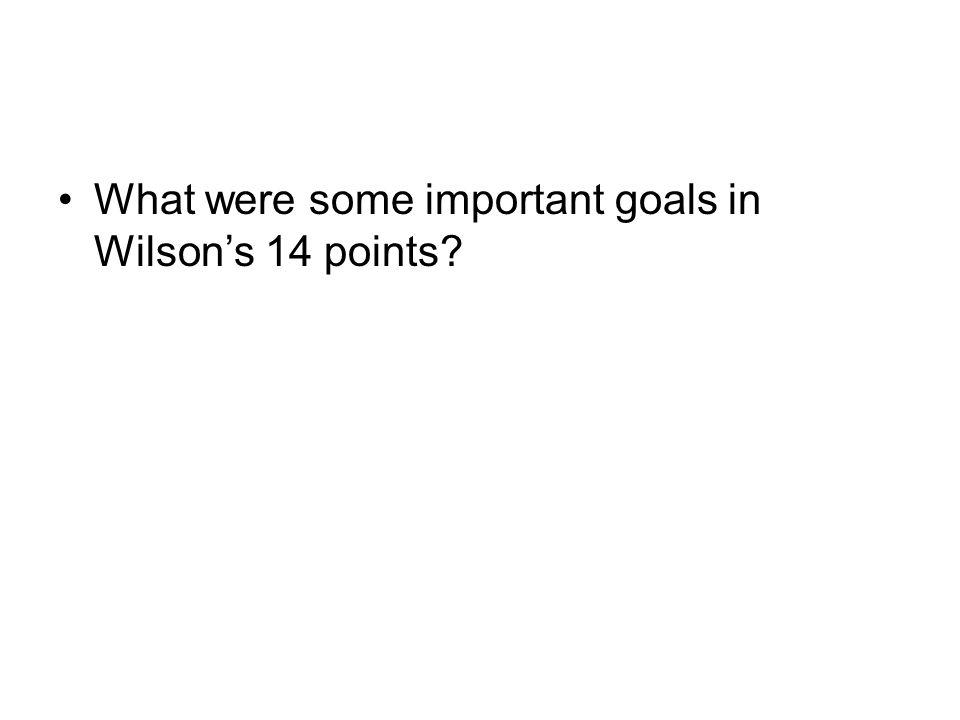 What were some important goals in Wilson's 14 points