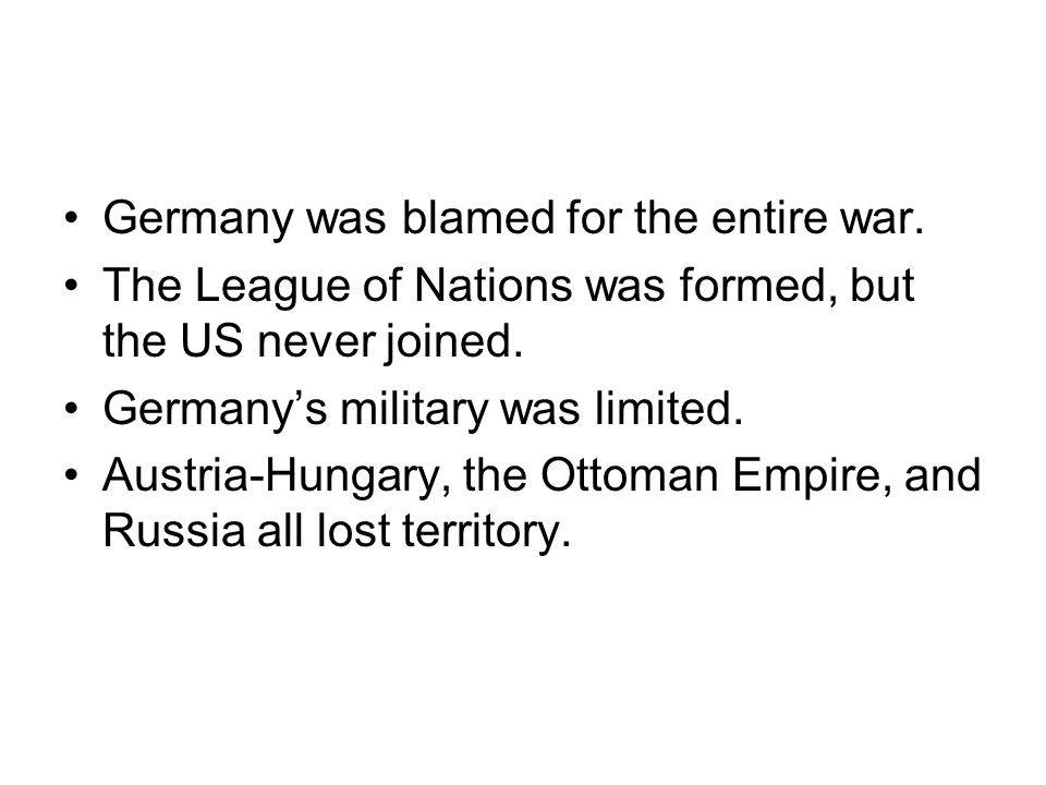 Germany was blamed for the entire war.