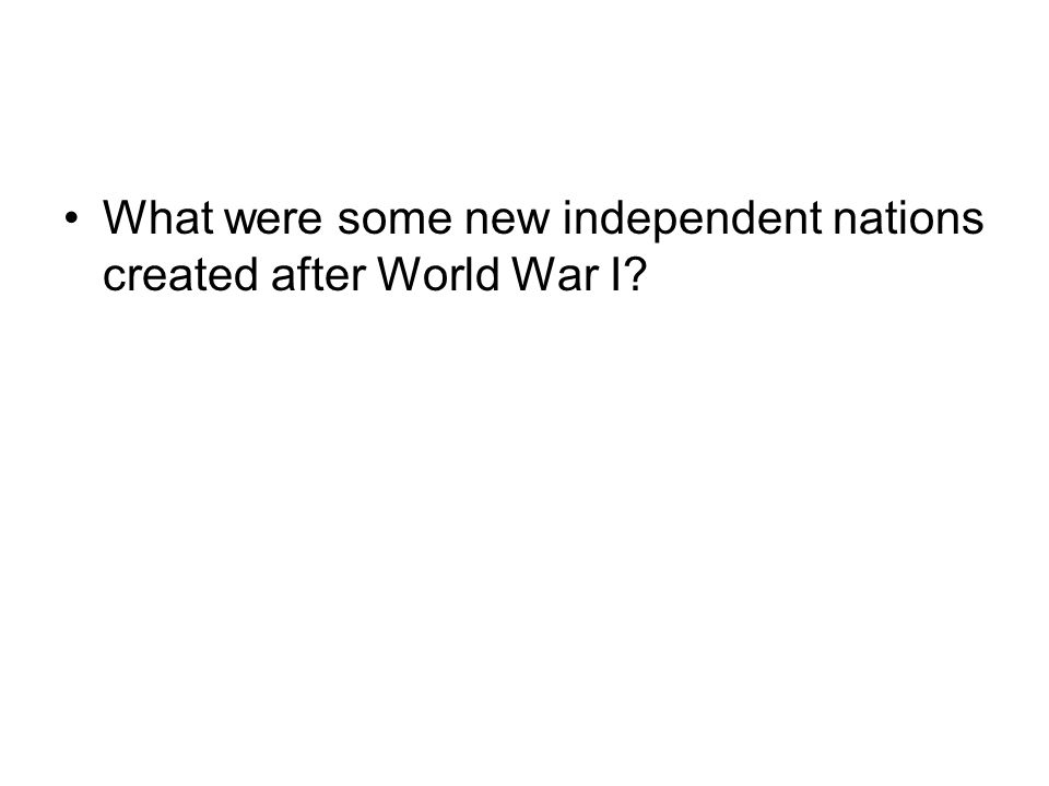 What were some new independent nations created after World War I