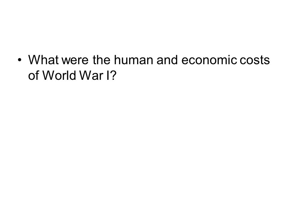 What were the human and economic costs of World War I