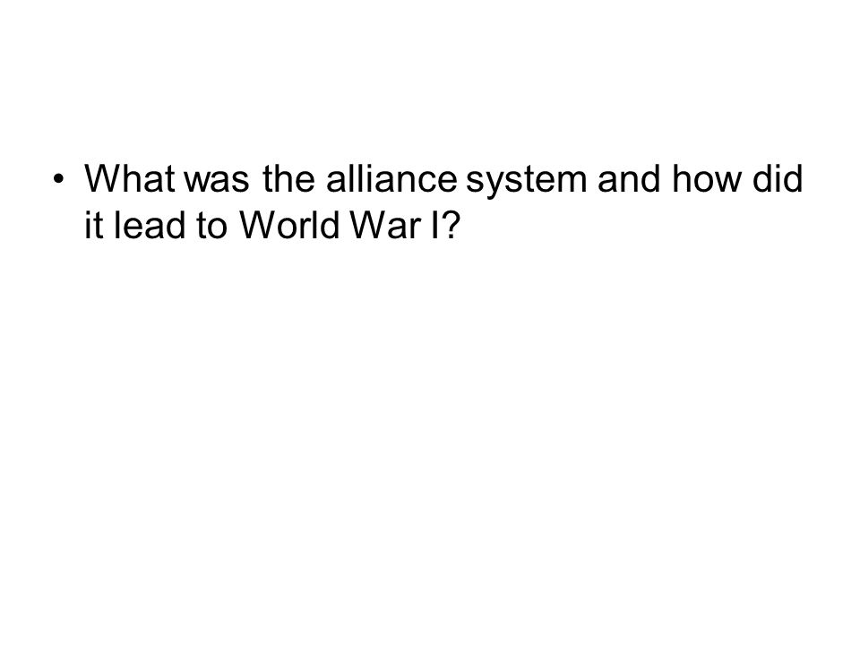 What was the alliance system and how did it lead to World War I