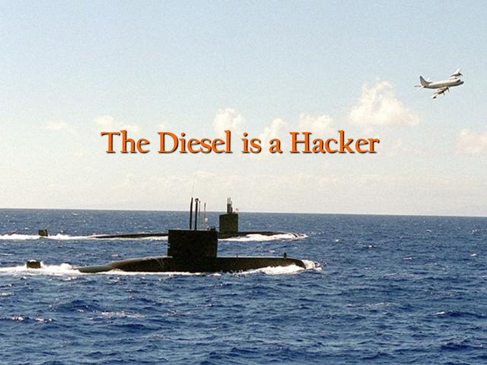 The Diesel is a Hacker
