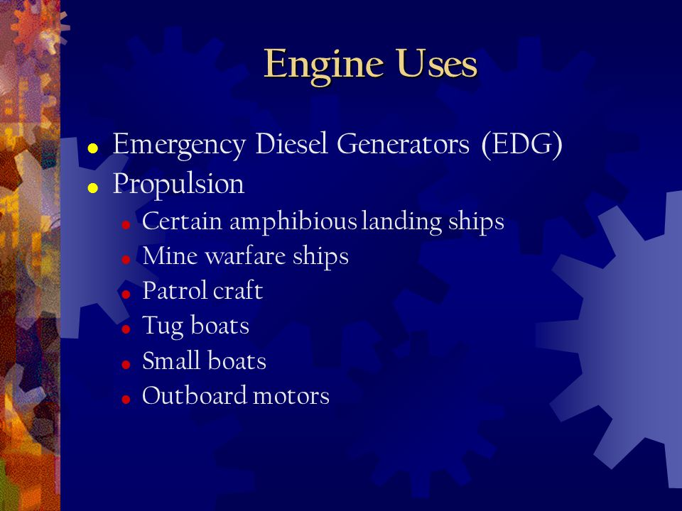 Engine Uses Emergency Diesel Generators (EDG) Propulsion