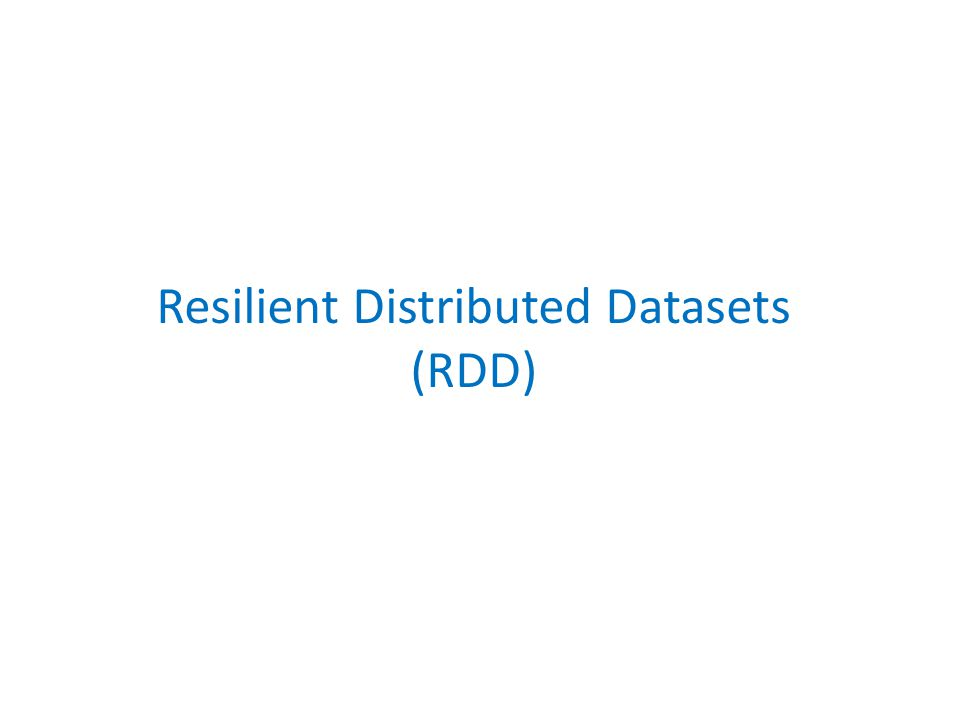 Resilient Distributed Datasets (RDD)