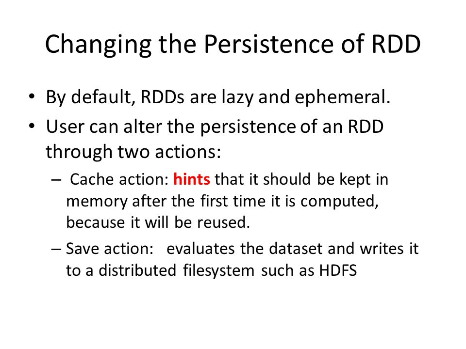 Changing the Persistence of RDD
