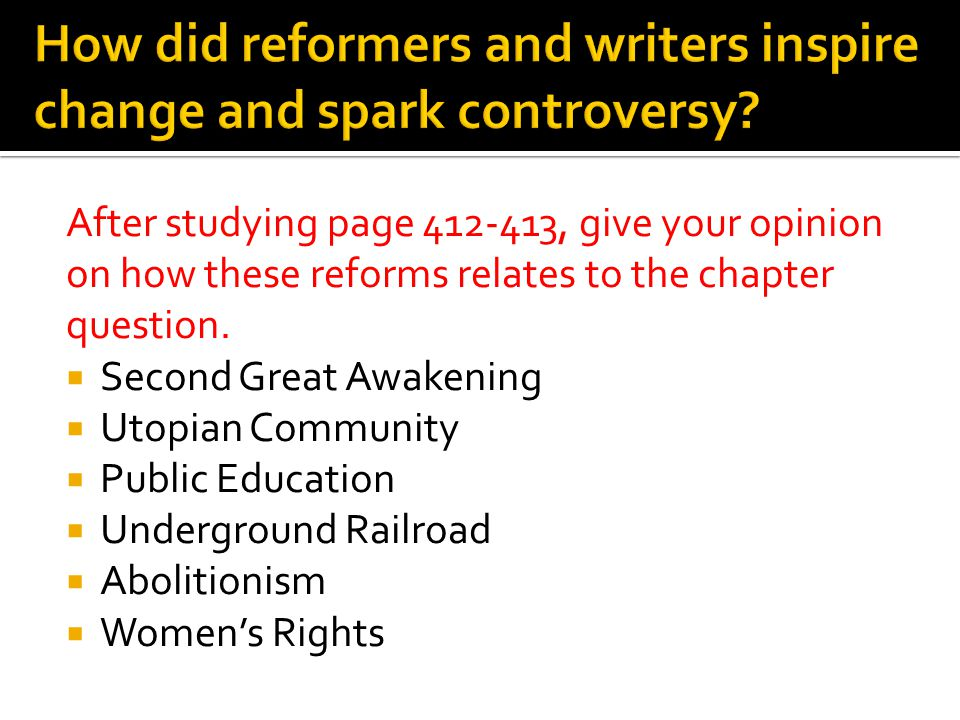 How did reformers and writers inspire change and spark controversy