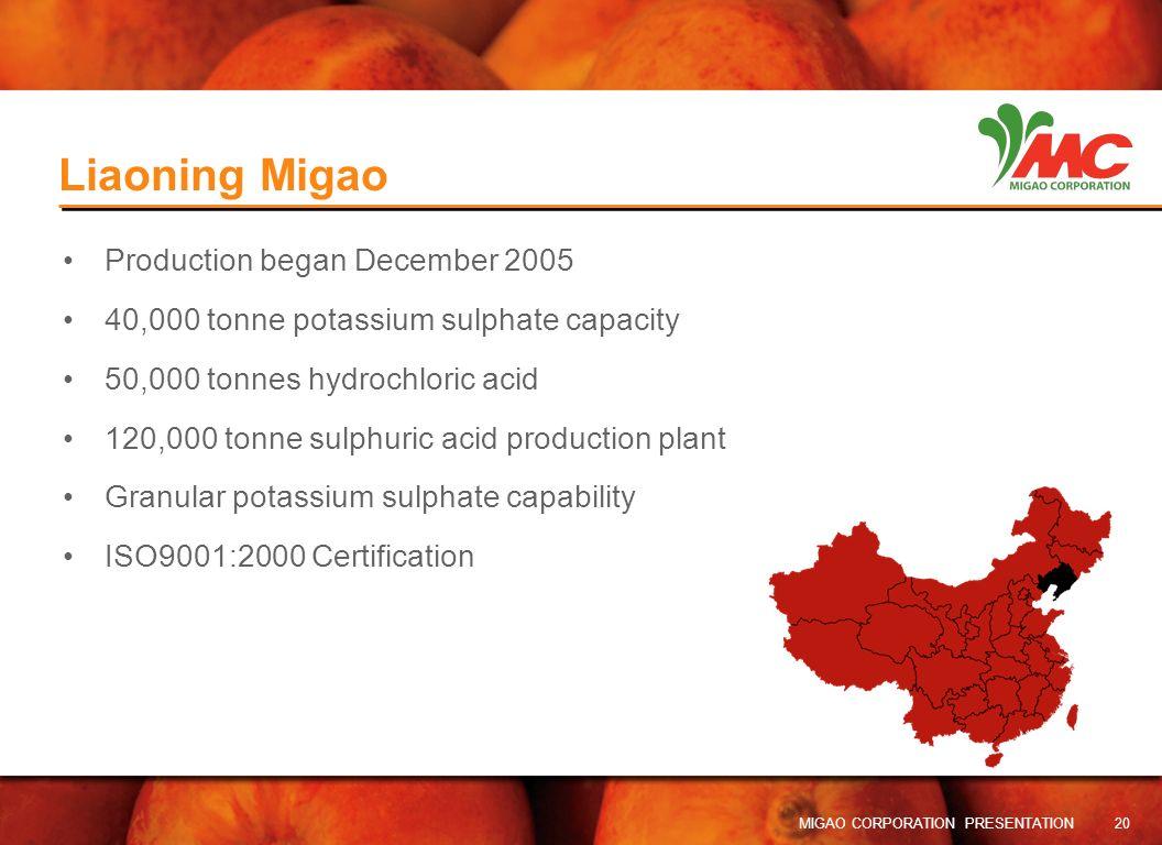 Liaoning Migao Production began December 2005