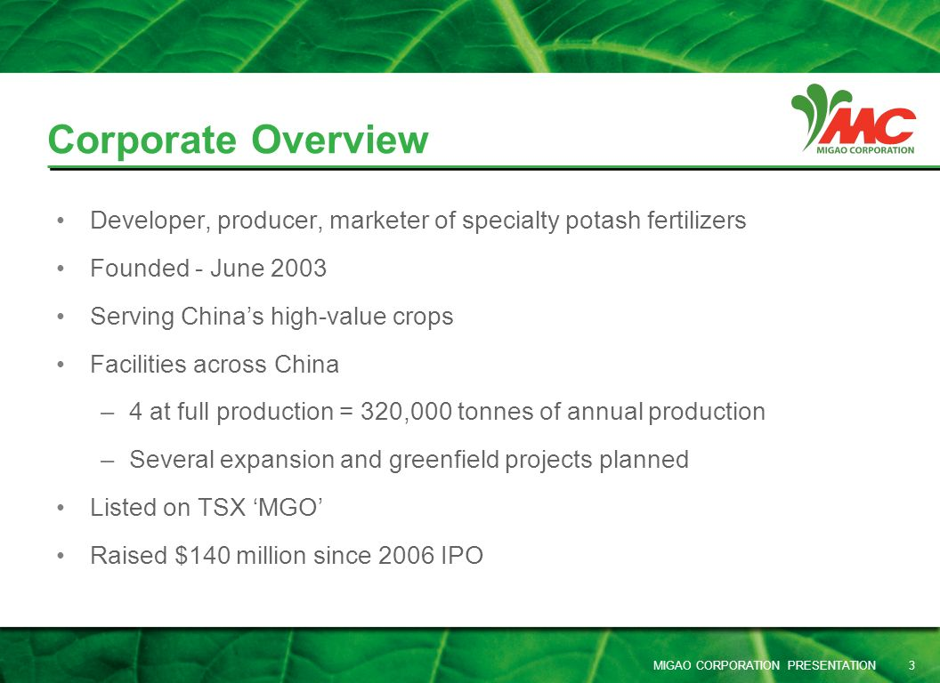 Corporate Overview Developer, producer, marketer of specialty potash fertilizers. Founded - June 2003.