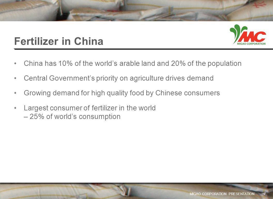 Fertilizer in China China has 10% of the world's arable land and 20% of the population. Central Government's priority on agriculture drives demand.