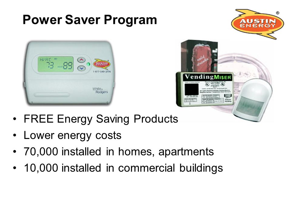 Power Saver Program FREE Energy Saving Products Lower energy costs