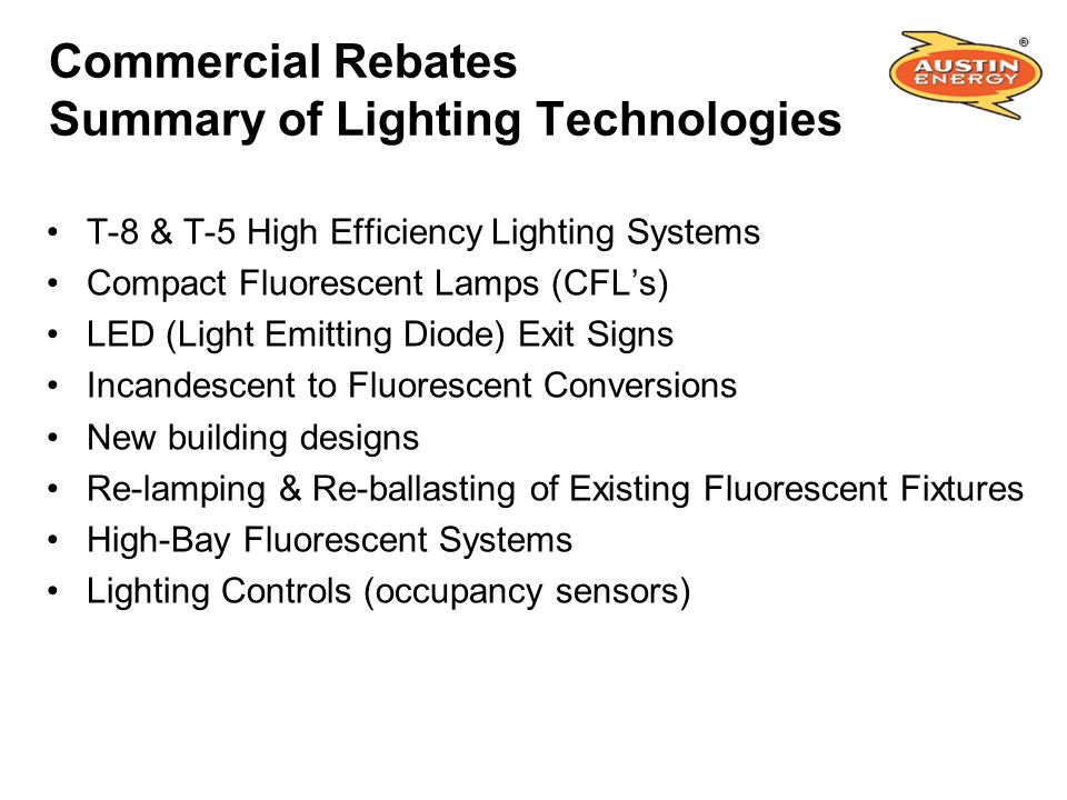 Commercial Rebates Summary of Lighting Technologies