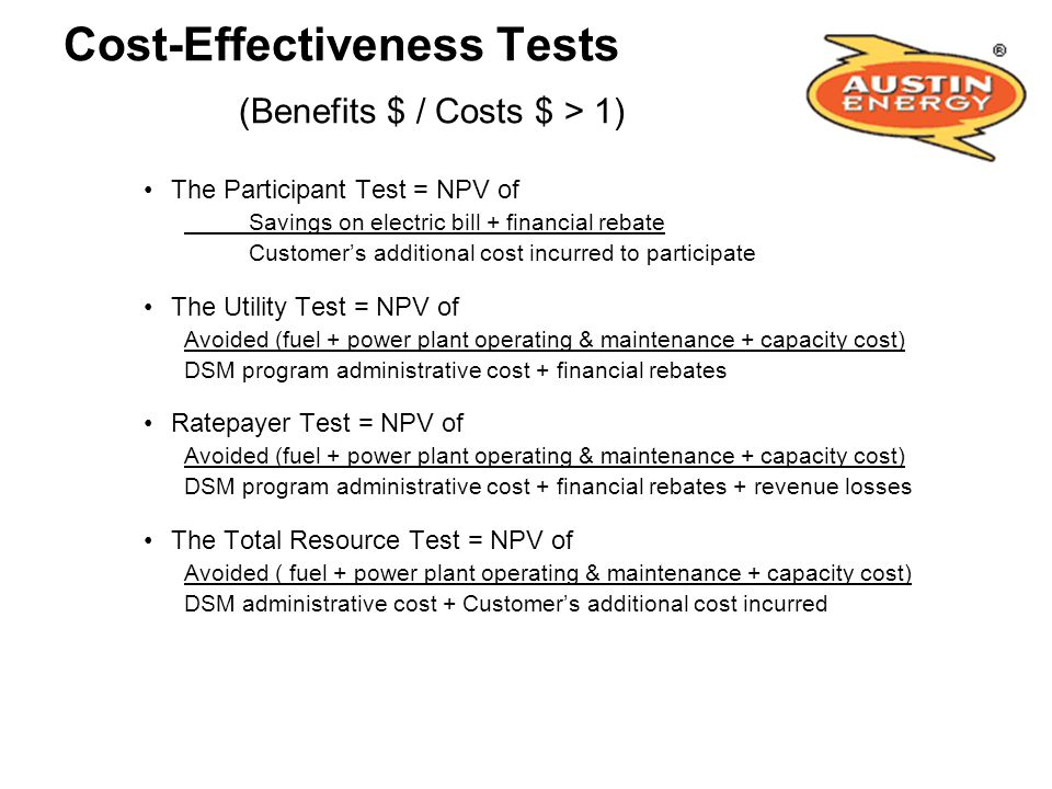 Cost-Effectiveness Tests (Benefits $ / Costs $ > 1)