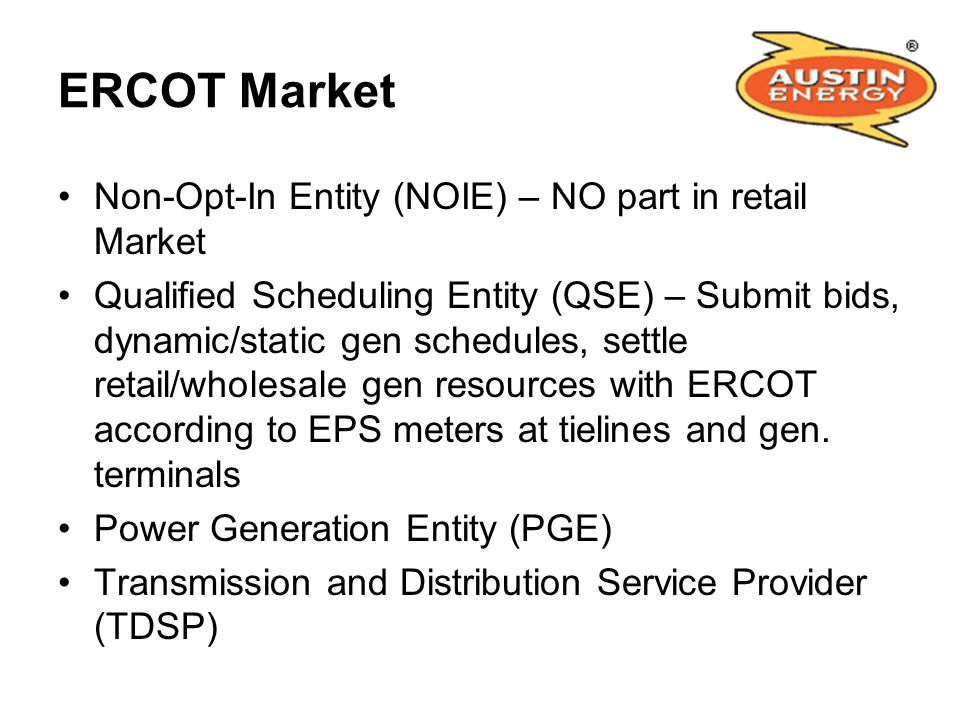 ERCOT Market Non-Opt-In Entity (NOIE) – NO part in retail Market