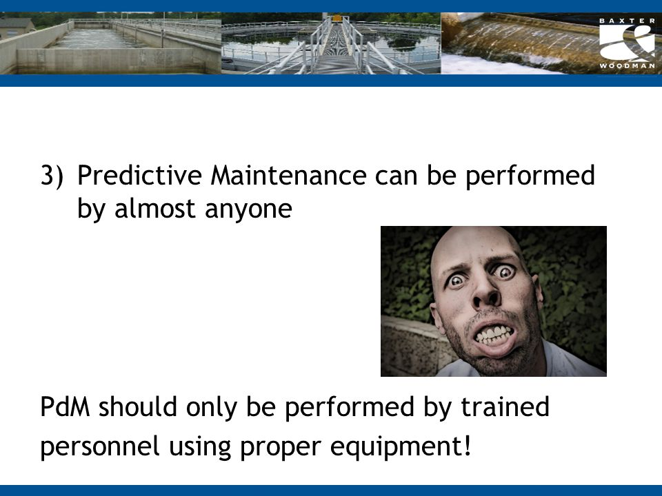 Predictive Maintenance can be performed by almost anyone