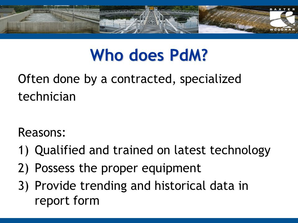 Who does PdM Often done by a contracted, specialized technician