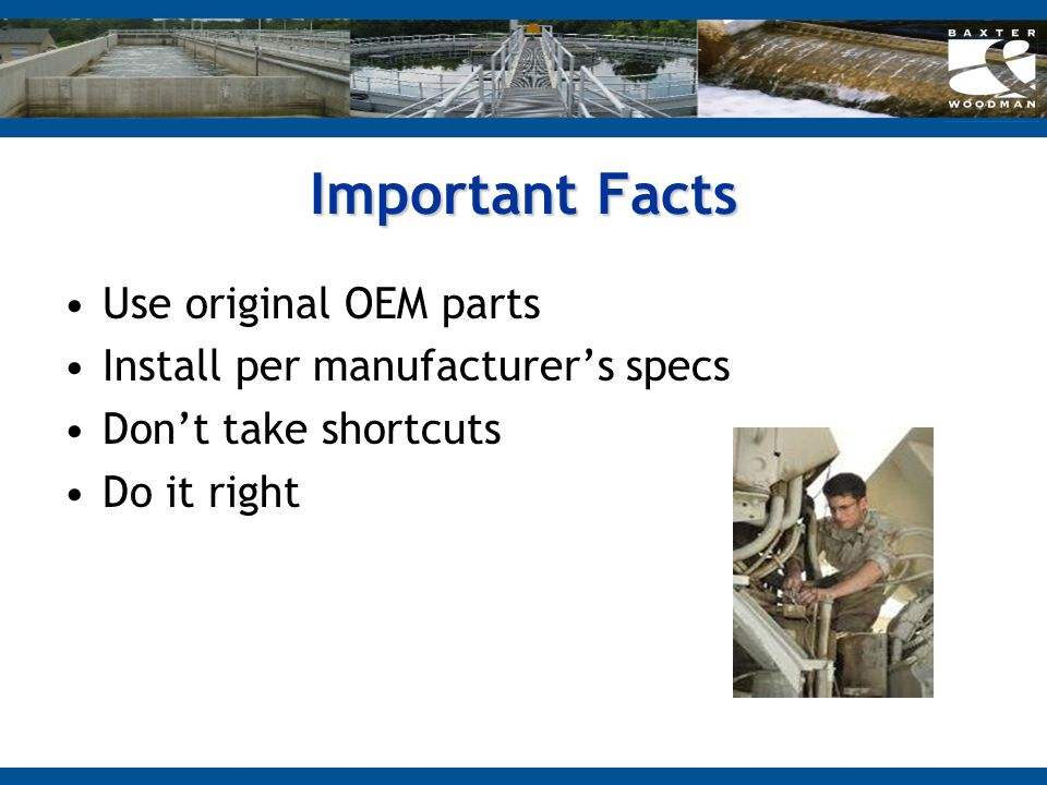 Important Facts Use original OEM parts