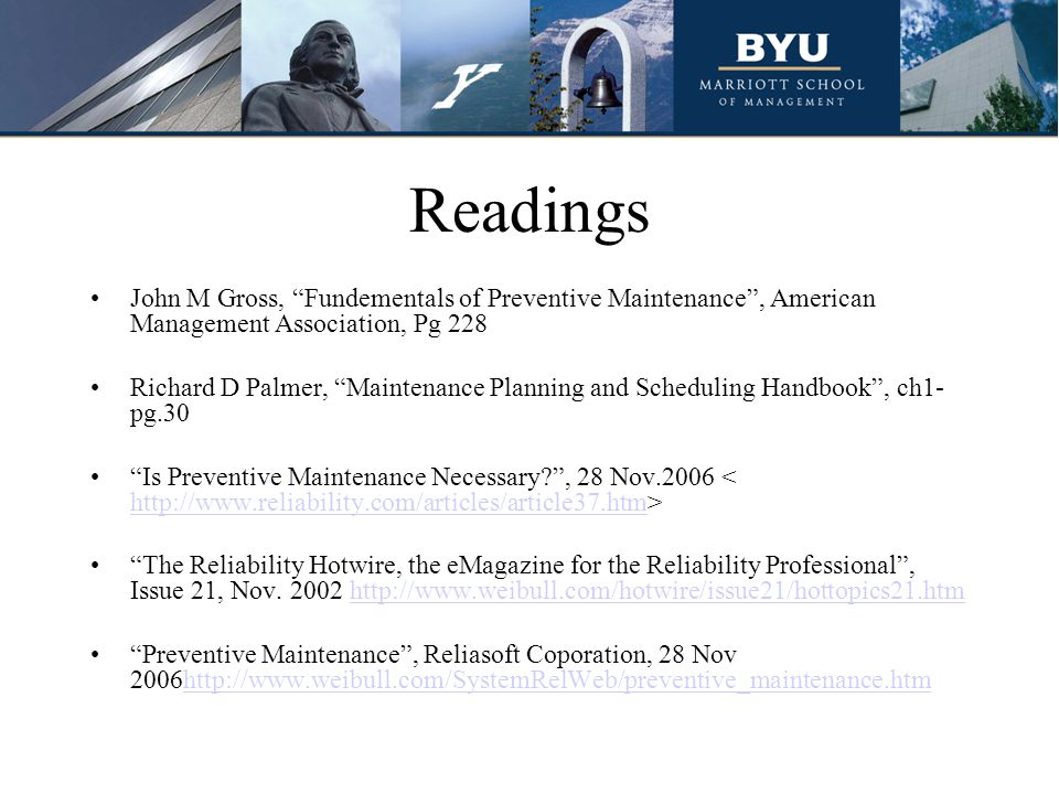 Readings John M Gross, Fundementals of Preventive Maintenance , American Management Association, Pg 228.
