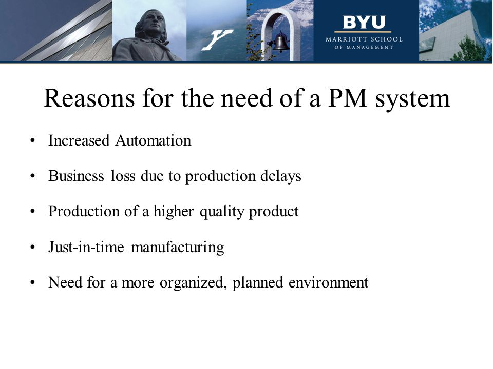 Reasons for the need of a PM system