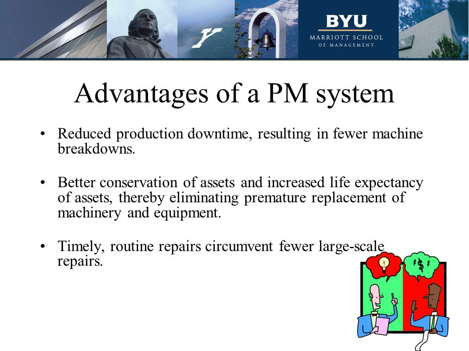 Advantages of a PM system