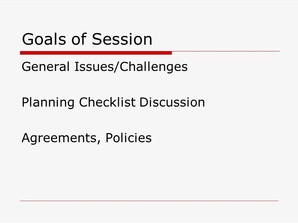 Goals of Session General Issues/Challenges