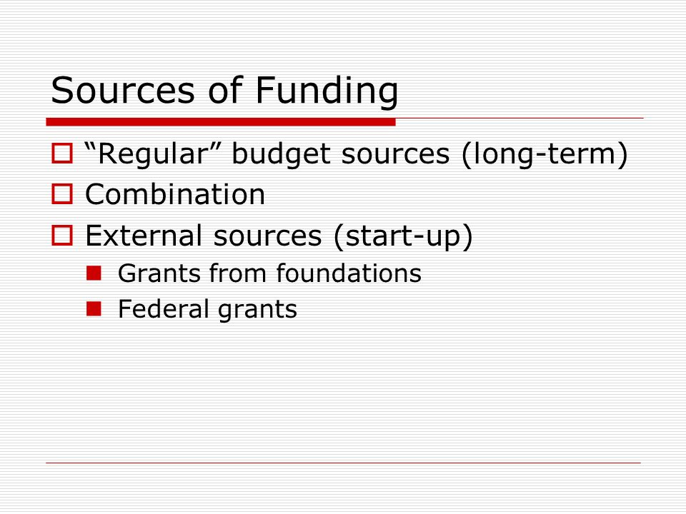 Sources of Funding Regular budget sources (long-term) Combination