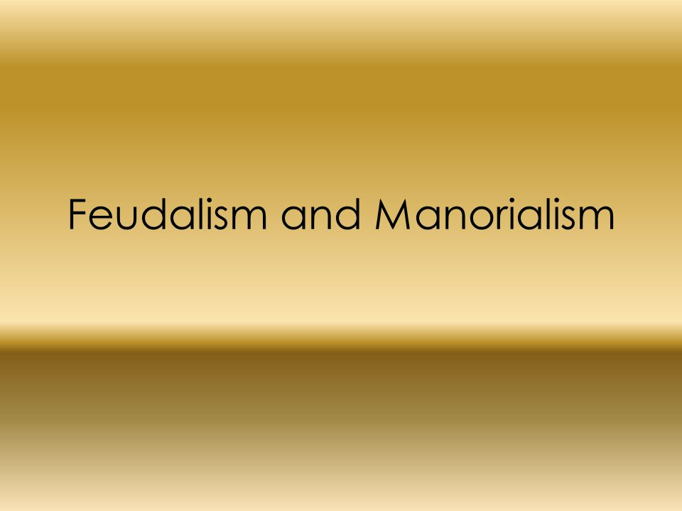 a comparison and contrast between manorialism and feudalism Capitalism vs feudalism in economics, there are two related models that have shaped standards of living and social classes today these are feudalism and capitalism.