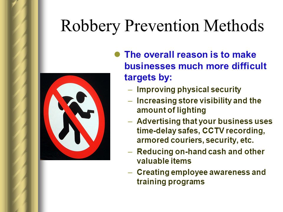 ways to prevent robbery Crime prevention tips to help prevent auto theft and auto burglary.