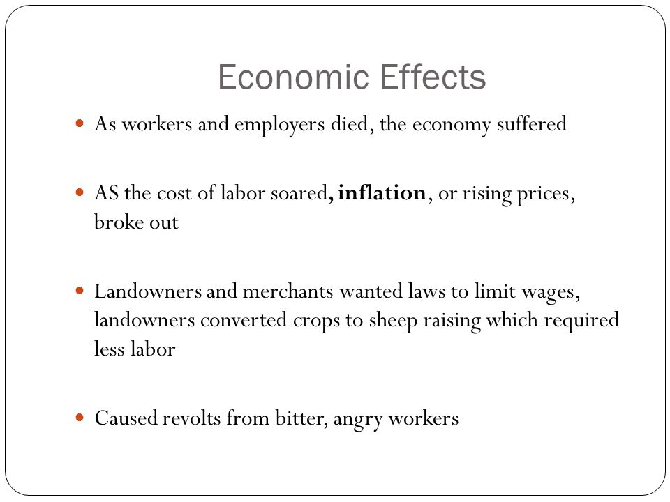 Economic Effects As workers and employers died, the economy suffered