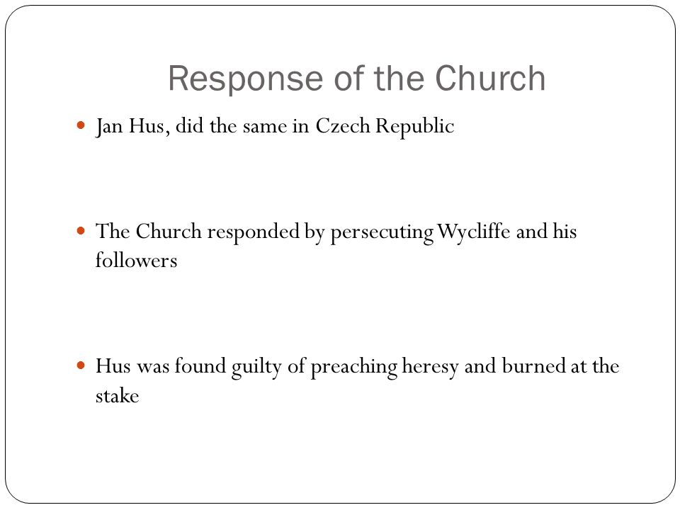 Response of the Church Jan Hus, did the same in Czech Republic