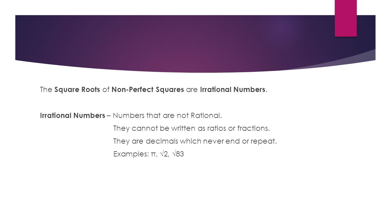 The Square Roots of Non-Perfect Squares are Irrational Numbers