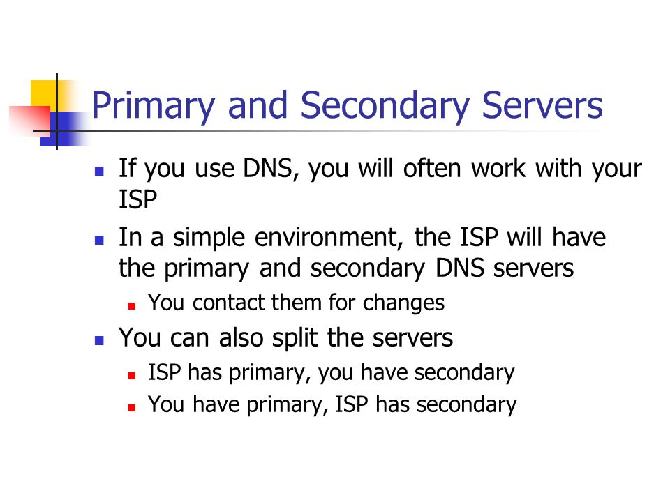 Primary and Secondary Servers