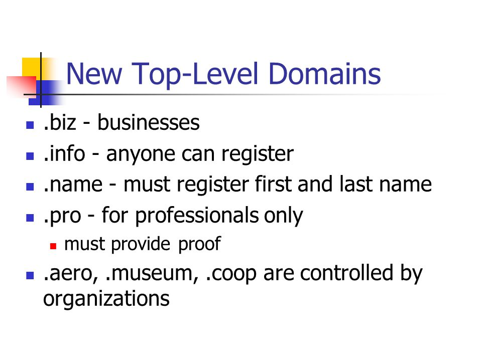 New Top-Level Domains .biz - businesses .info - anyone can register