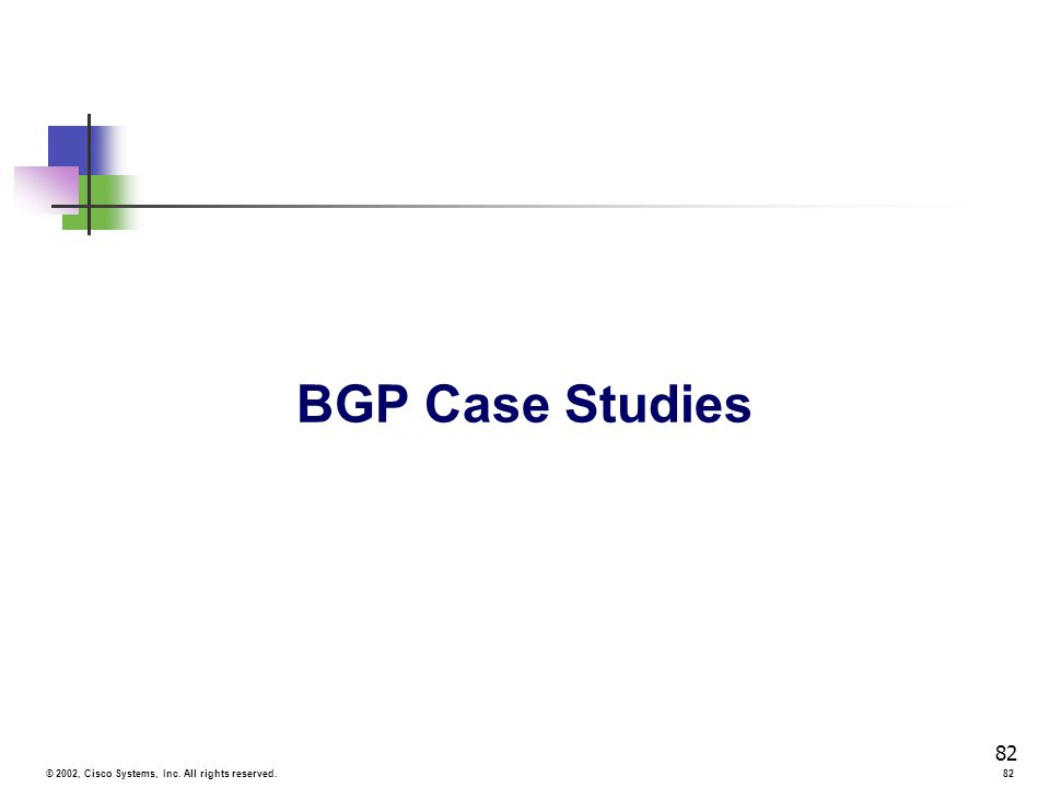 cisco case studies bgp The bgp routes that are not used due to higher administrative distance are still advertised to all bgp peers (contrary to what most other distance-vector routing protocols do), unless you configure bgp suppress-inactive (introducted in 122t and 120(26)s).