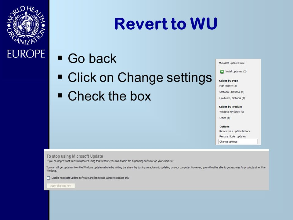 Revert to WU Go back Click on Change settings Check the box