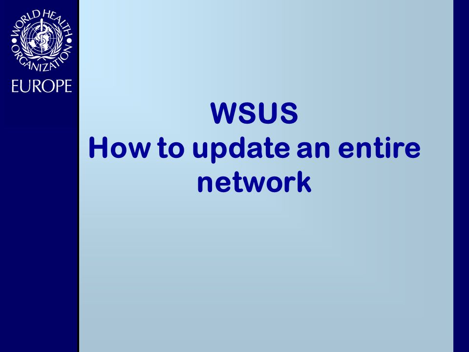 WSUS How to update an entire network