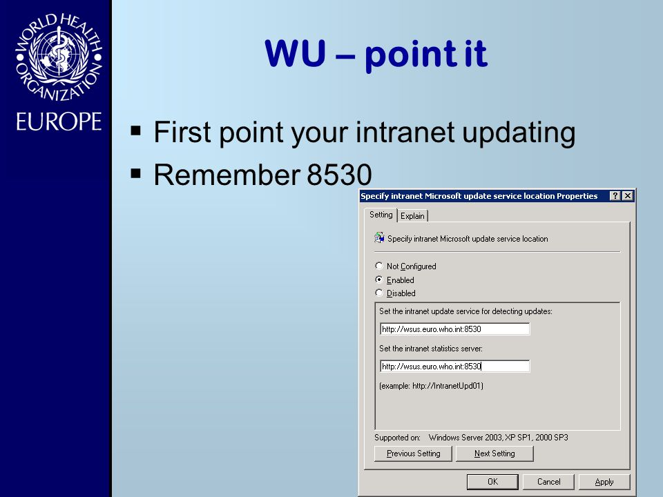 WU – point it First point your intranet updating Remember 8530