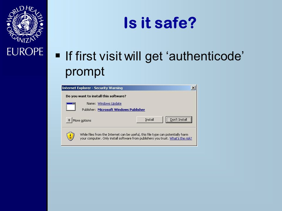 Is it safe If first visit will get 'authenticode' prompt